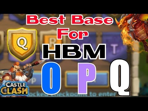 Castle Clash : Best Base Design for hbm O , P and Q ☆Works with HBM R☆