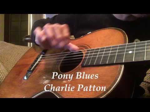 Pony Blues - Charlie Patton