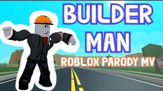 BUILDER MAN [roblox parodie musik video]