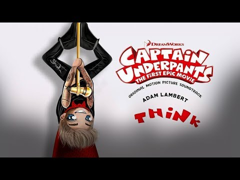 Adam Lambert – Think (Captain Underpants: The First Epic Movie soundtrack)