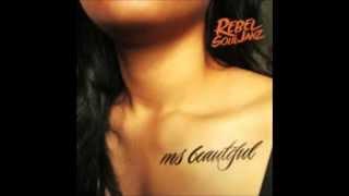 Rebel Souljahz - Ms Beautiful