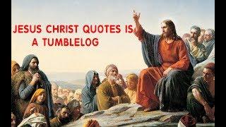 Jesus Christ Quotes is a tumblelog