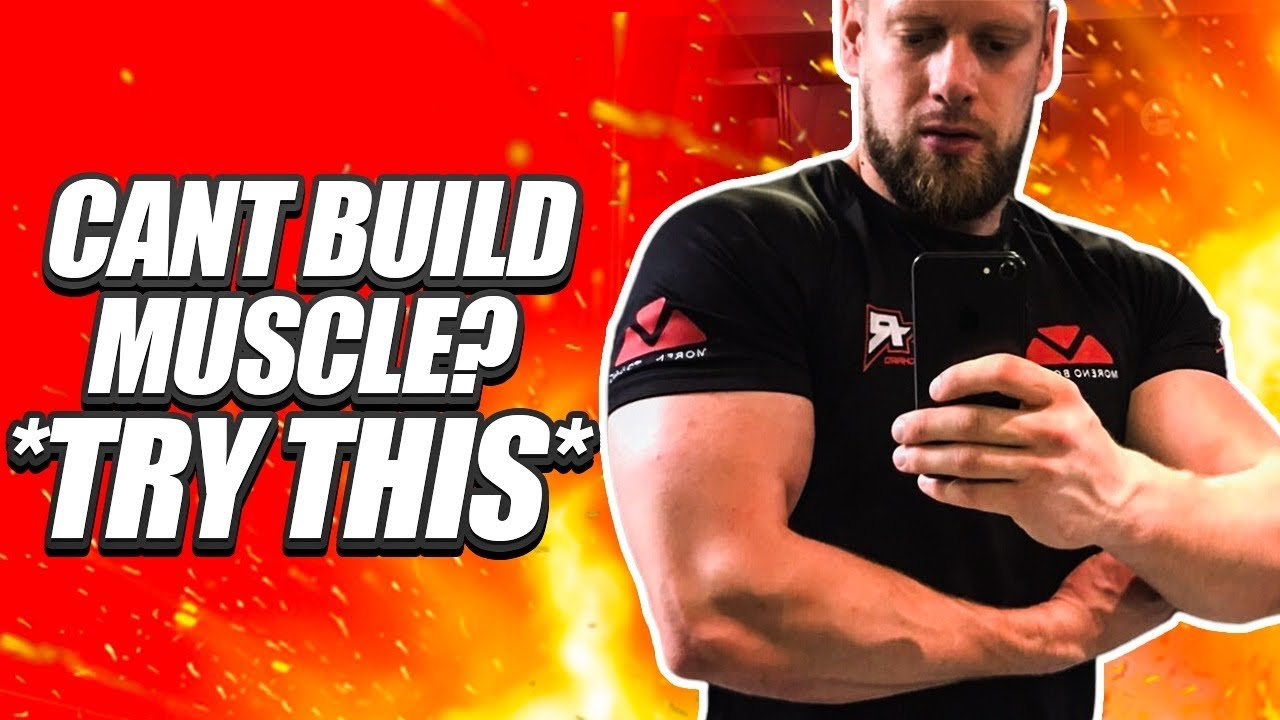 Can't build muscle? (Just try this)