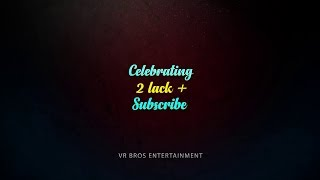 Kuldeep Rathe Best Wishes 200 K+ Subscribers for VR BROS ENTERTAINMENT