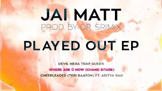 Jai Matt & Dr. Srimix - Where Are Ü Now (Chand Sitare)