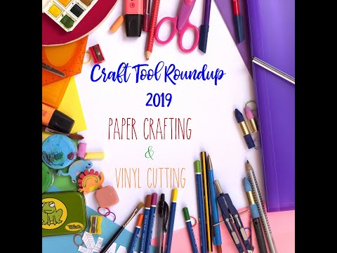 Craft Tool roundup 2019 - my 'MUST haves' for Paper Crafting AND Vinyl Cutting