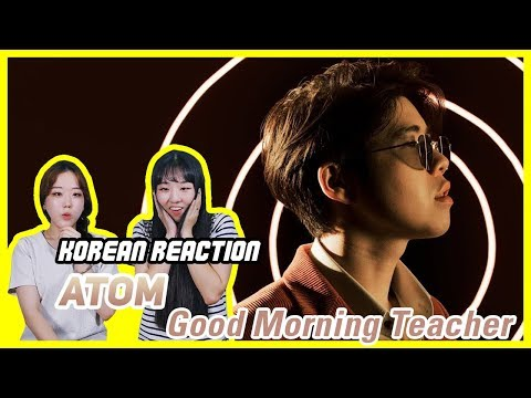 [Korean Reaction] Good Morning Teacher - Atom ชนกันต์ [Official MV]