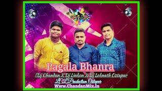 Pagala Bhanra ( Love Remix) Dj Chandan X Dj Linkon X Dj Loknath Ostapur Mp3 Song Download