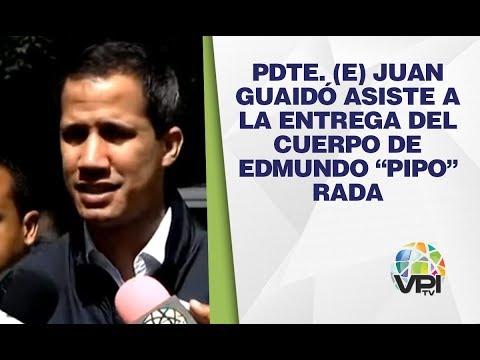 """Juan Guaidó asiste a la entrega del cuerpo de Edmundo """"Pipo"""" Rada"""