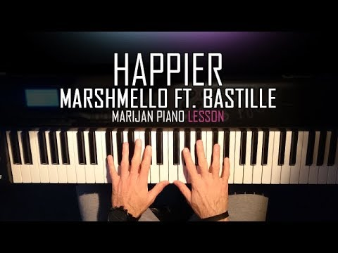 How To Play: Marshmello ft. Bastille - HAPPIER | Piano Tutorial Lesson + Sheets