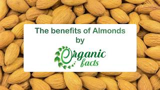 18 Impressive Benefits of Almonds | Organic Facts