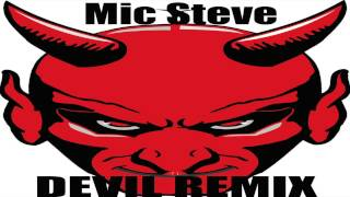Mic Steve - Devil Wants My Soul (REMIX)