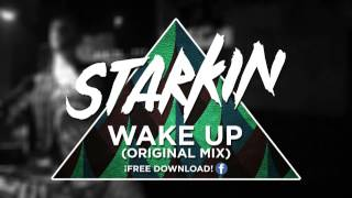 Starkin - Wake Up (Original Mix) [Free DL!]