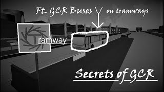 Secrets of GCR - Tramway | Roblox