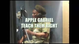 APPLE GABRIEL - TEACH THEM RIGHT IN STORES NOW!