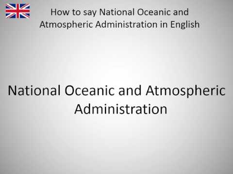 How to say National Oceanic and Atmospheric Administration in English?