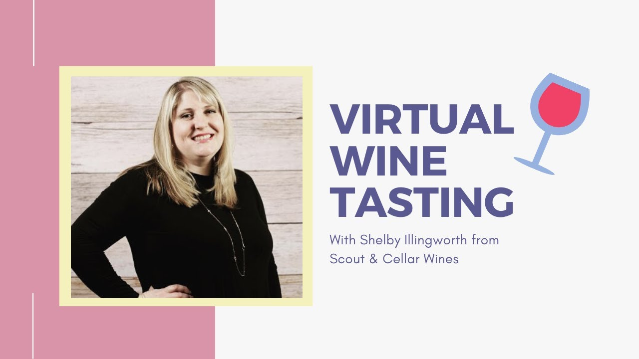 Virtual Wine Tasting with Shelby from Scout & Cellar