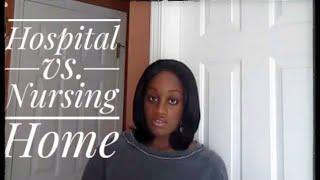 CNA Vlog # 12 Hospital vs. Nursing Home