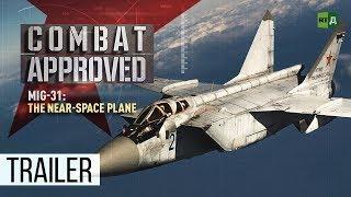 MiG-31: The Near-Space Plane. Russia's super-fast interceptor (Trailer) Premiere 01/10