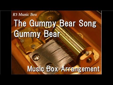 The Gummy Bear Song/Gummy Bear [Music Box]