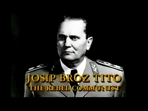 Josip Broz Tito: Rebel Communist and Yugoslav Hero