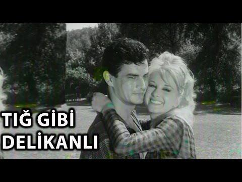 Tığ Gibi Delikanlı (1964) -  Tek Parça (Filiz Akın & Tanju Gürsu)