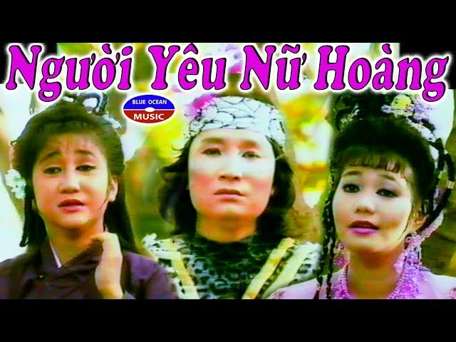 Cai Luong Xua: Nguoi Yeu Nu Hoang