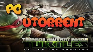 How To Download & Install Teenage Mutant Ninja Turtles Out of the Shadows Pc Torrent