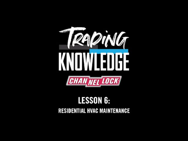 Trading Knowledge Episode #6: Residential HVAC Maintenance