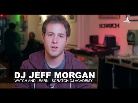 DJ Jeff Morgan | MADE FROM SCRATCH | SCRATCH DJ ACADEMY