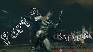 FUN GALORE ! | Batman Return to Arkham City part 2