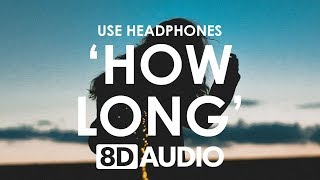Charlie Puth - How Long (8D AUDIO) 🎧 Video
