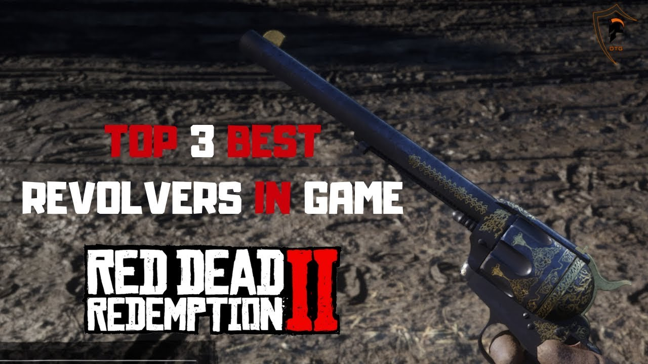 Top 3 Best Revolvers in Red Dead Redemption 2 | Best Revolvers Ranked