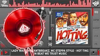 Lady Waks, Mutantbreakz, Mc Steppa Style - Hot Ting (Original Mix)