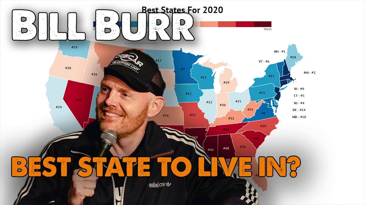 Bill Burr Advice - Best State to Live in? | Oct 2020 ...