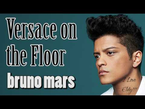 Versace on the Floor - Bruno Mars [Song Lyrics]