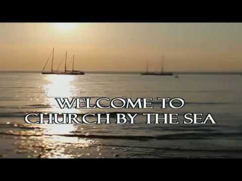 """The Church By the Sea - Contemporary Service - """"Standing Before the Judgement Seat of God"""""""