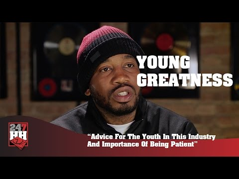 Young Greatness - Advice For Aspiring Artist & Importance Of Being Patient (247HH Exclusive)