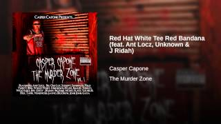 Red Hat White Tee Red Bandana (feat. Ant Locz, Unknown & J Ridah)