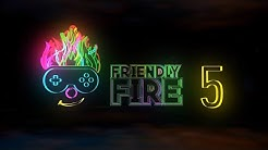 Friendly Fire 5 - Das Charity Event