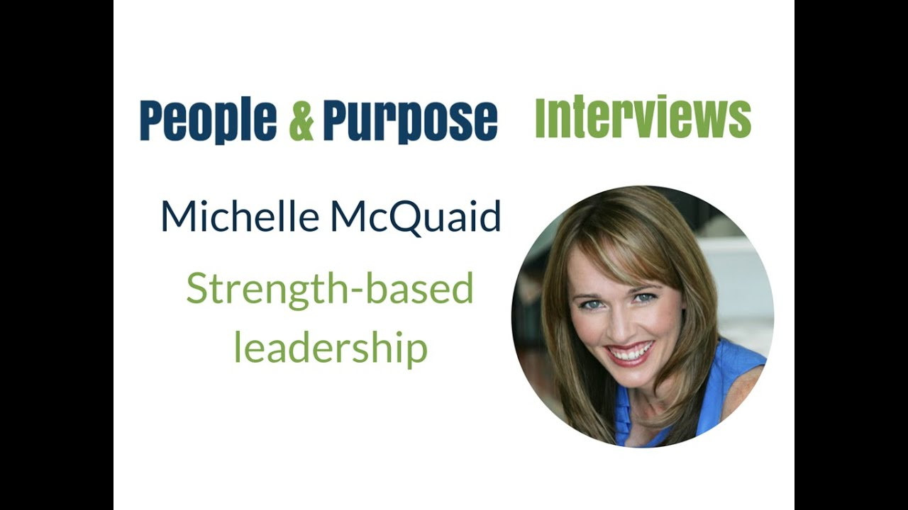 strength based leadership interview michelle mcquaid strength based leadership interview michelle mcquaid