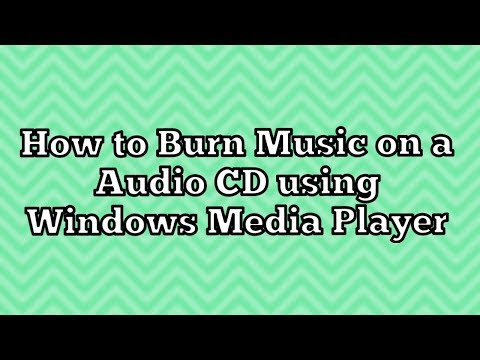 How To Burn Music On A Audio CD Using Windows Media Player