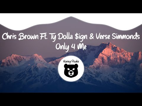 Chris Brown - Only 4 Me ft. Ty Dolla $ign, Verse Simmonds
