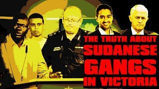 The Truth About Sudanese Gangs in Melbourne