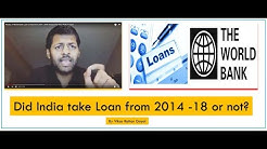 Reality of World Bank Loan to India from 2014 - 2018 Analysis By Vikas Rattan Goyal