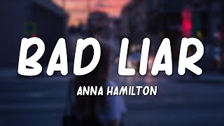 Anna Hamilton - Bad Liar (Lyrics)