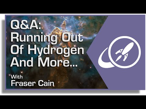 Q&A 3: Running out of Hydrogen and More...