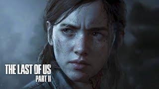 The Last of Us 2 — Дата выхода   ТРЕЙЛЕР (на русском)