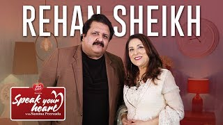 Rehan Sheikh On Speak Your Heart With Samina Peerzada