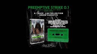 Preemptive Strike 0.1 - Redeclaration Of War (2006-2015) Album Medley